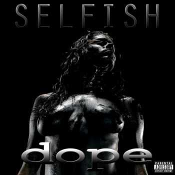 Dope - Selfish (Single) (2014)