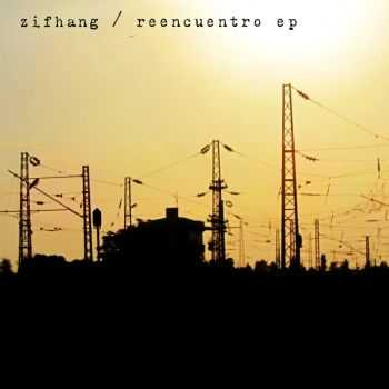 Zifhang - Reencuentro (EP) (2014)