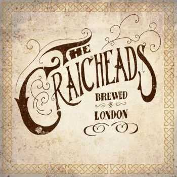 The Craicheads – Brewed in London (2014)