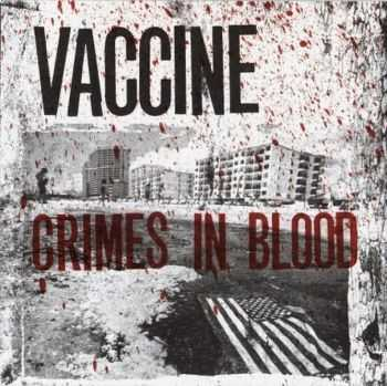 Vaccine - Crimes In Blood (2011)