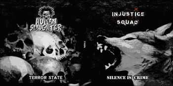 Injustice Squad / Human Slaughter - Silence Is Crime // Terror State (2014)