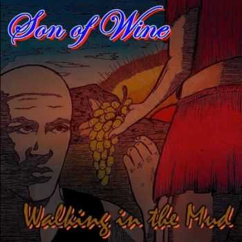 Son Of Wine - Walking In The Mud 2013