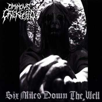 Ominous Gatekeeper - Six Miles Down The Well (2014)