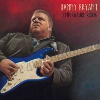 Danny Bryant - Temperature Rising 2014