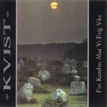 Kvist - For Kunsten Maa Vi Evig Vike (1996) [LOSSLESS]