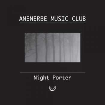 Anenerbe Music Club - The Night Porter (2014)