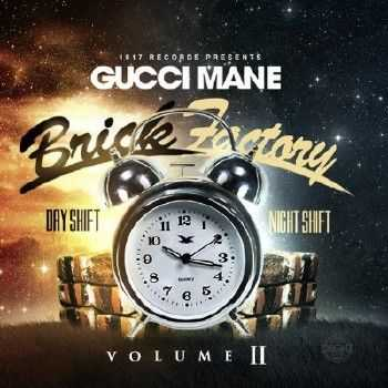Gucci Mane - Brick Factory Vol. 2 (2014)