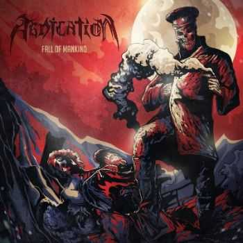 Abdication - Fall of Mankind [EP] (2014)