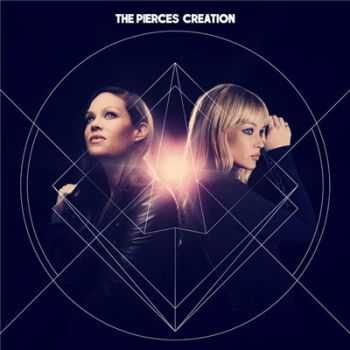 The Pierces   - Creation [Deluxe Edition] (2014)