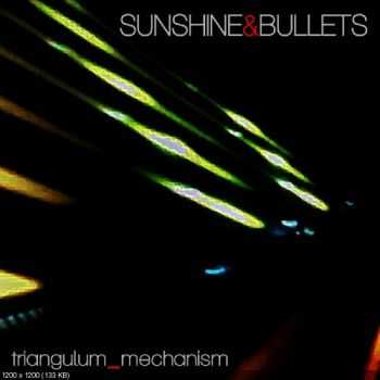 Sunshine & Bullets - Triangulum Mechanism (2014)