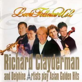 Richard Clayderman and Delphine Artists Play Asian Golden Hits - Love Follows Us 2 (1997)