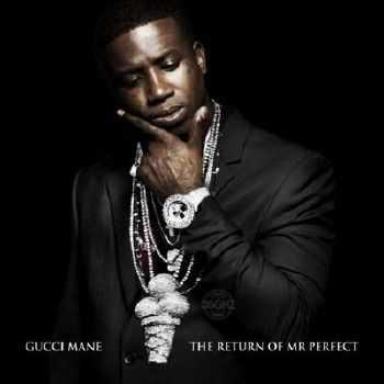 Gucci Mane - The Return of Mr. Perfect (2014)
