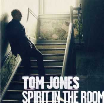 Tom Jones - Spirit In The Room (2012)