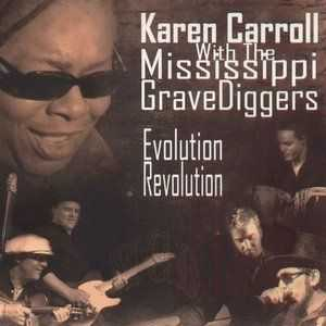Karen Carroll and The Mississippi Grave Diggers - Evolution Revolution (2014)