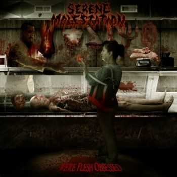 Serene Molestation - We're Flesh Obsessed (2014)