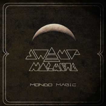 Swamp Machine - Mondo Magic (2014)
