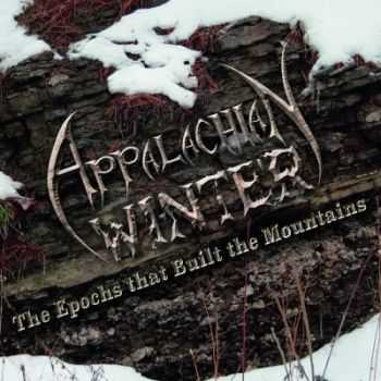 Appalachian Winter - The Epochs That Built The Mountains (2014)