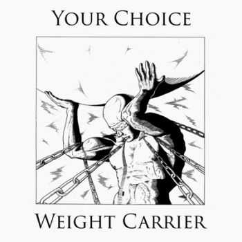 Your Choice - Weight Carrier [EP] (2014)
