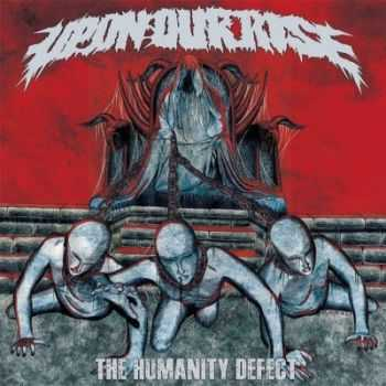 Upon Our Rise - The Humanity Defect [EP] (2014)