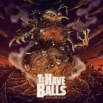 To Have Balls - Stone & Snow (2014)
