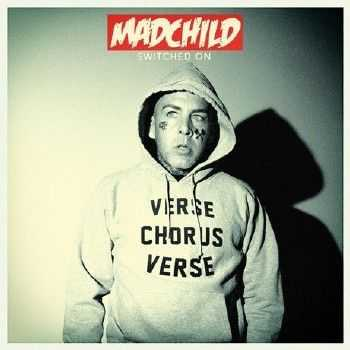 Madchild (Swollen Members) - Switched On (Deluxe Edition) (2014)