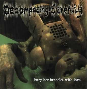 Decomposing Serenity & Crematory Digestor - Bury Her Bracelet With Love & Maggot Planet (Split) (2013)