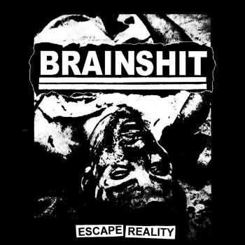 Brainshit - Escape Reality (2014)