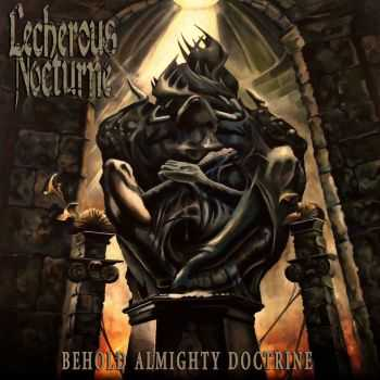 Lecherous Nocturne - Behold Almighty Doctrine (2013)