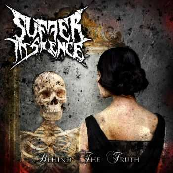 Suffer In Silence - Behind The Truth (2014)