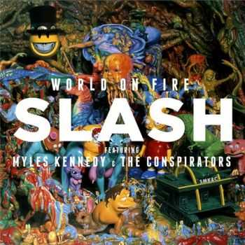 Slash (feat. Myles Kennedy and The Conspirators) - World On Fire (2014)