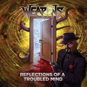 Weapons-Reflections of a Troubled Mind(Compilation 2013)