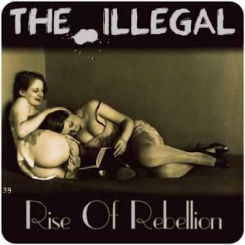 The Illegal - Rise Of Rebellion (EP) 2014