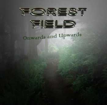 Forest Field (feat. Phil Vincent) - Onwards And Upwards (2014)