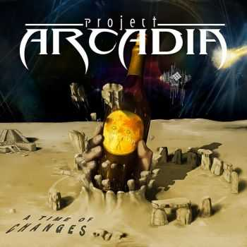 Project Arcadia - А Time Of Changes (2014)