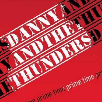Danny & The Thunders - Prime Time 2014