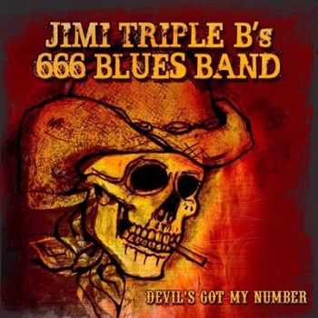 Jimi Triple-B's 666 Blues Band - Devil's Got My Number 2014