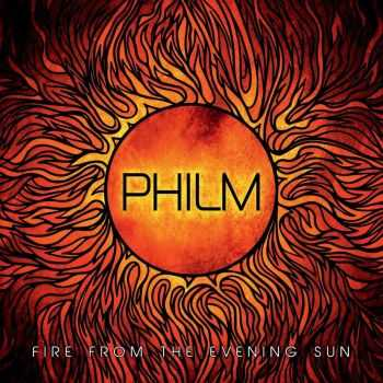 Philm - Fire From The Evening Sun (2014)