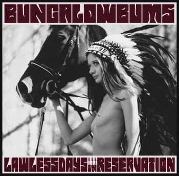 Bungalow Bums - Lawless Days In Reservation (2014)