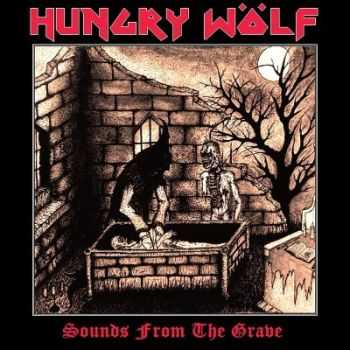 Hungry Wolf - Sounds From The Grave [EP] (2014)