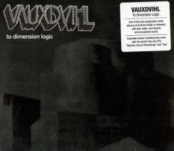 Vauxdvihl - To Dimension Logic (Extended Version) (2014)