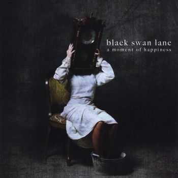 Black Swan Lane - A Moment Of Happiness (2014)