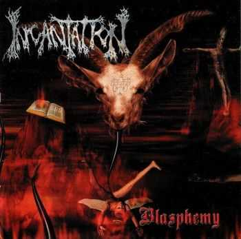 Incantation - Blasphemy (2002) [LOSSLESS]