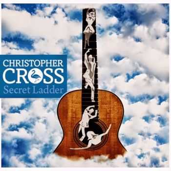 Christopher Cross - Secret Ladder 2014