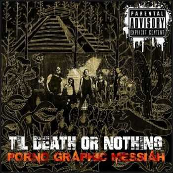 Porno Graphic Messiah - Til Death or Nothing (2014)