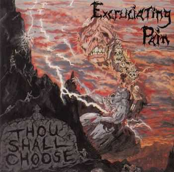 Excruciating Pain - Thou Shall Choose(1992) LOSSLESS + MP3