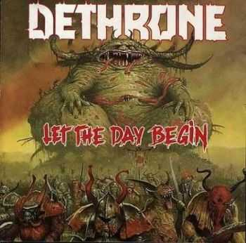 Dethrone - Let the Day Begin (1989) LOSSLESS