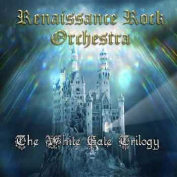 The Renaissance Rock Orchestra - The White Gate Trilogy 2014