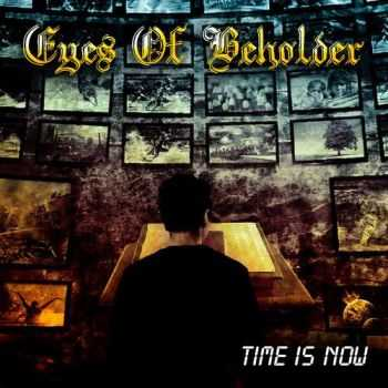 Eyes Of Beholder - Time Is Now (2014)