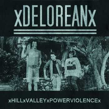xDeloreanx - Hill Valley Powerviolence (2014)