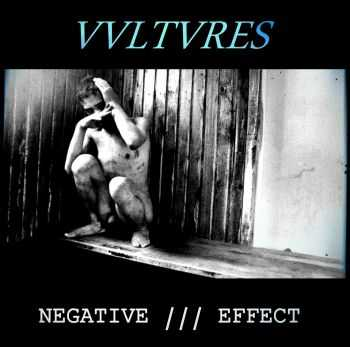 VVLTVRES - Negative /// Effect (2014)